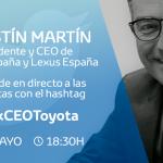 ELS USUARIS DE TWITTER entrevistaran AGUSTÍN MARTÍN, PRESIDENT I CEO DE TOYOTA ESPANYA